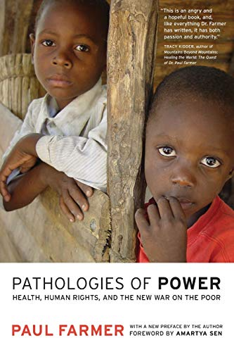 Pathologies of Power - Health, Human Rights and the New War on the Poor de University of California Press