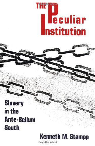 Peculiar Institution: Slavery in the Ante-Bellum South de Vintage