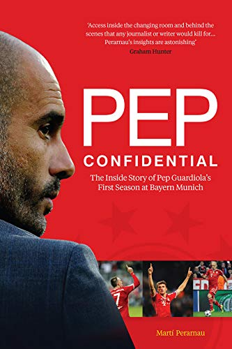 Pep Confidential: Inside Pep Guardiola's First Season at Bayern Munich de Arena Sport