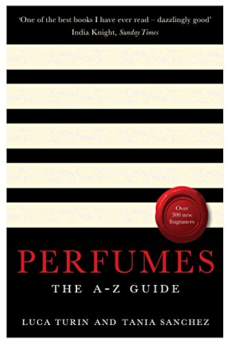 Perfumes: The A-Z Guide de Profile Books Ltd