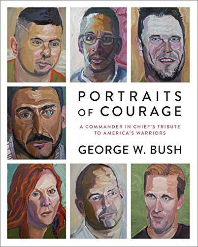 Portraits of Courage: A Commander in Chief's Tribute to America's Warriors de Crown
