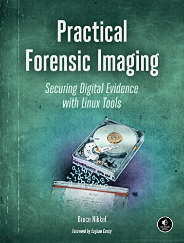 Practical Forensic Imaging: Securing Digital Evidence with Linux Tools de No Starch Press