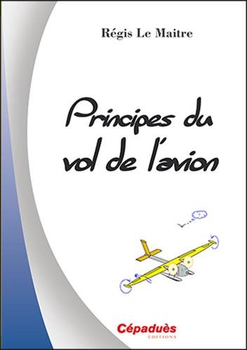 Principes du vol de l avion de Cépadues Editions
