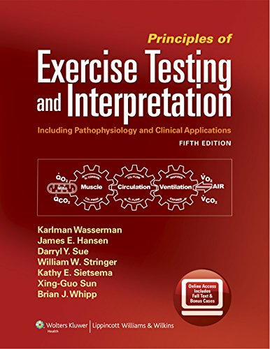 Principles of Exercise Testing and Interpretation: Including Pathophysiology and Clinical Applications de Lippincott Williams and Wilkins