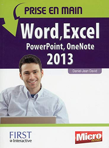 Prise en main Word, Excel, PowerPoint, Outlook, OneNote 2013 de First Interactive