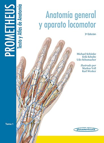 Prometheus texto y Atlas de Anatomía / Text and Atlas of Anatomy: Anatomía General Y Aparato Locomotor / General Anatomy and Musculoskeletal System de Editorial Medica Panamericana Sa de