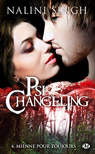 Psi-Changeling, Tome 4: Mienne pour toujours de Milady