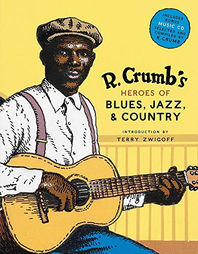 R. Crumb's Heroes of Blues, Jazz & Country de Harry N. Abrams