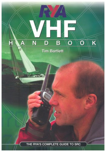 RYA VHF Handbook: The RYA'S Complete Guide to SRC de Royal Yachting Association