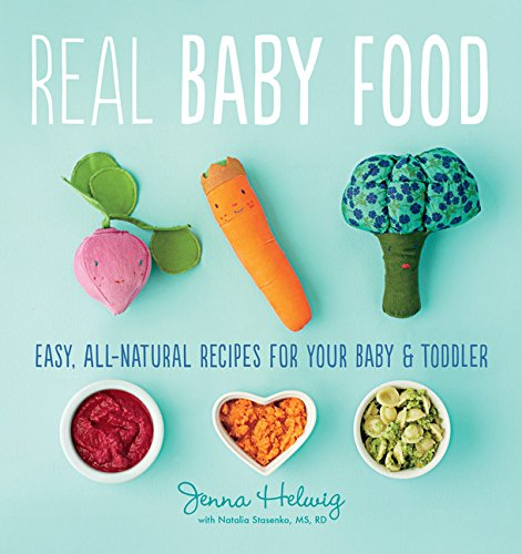 Real Baby Food: Easy, All-Natural Recipes for Your Baby and Toddler de Houghton Mifflin Harcourt