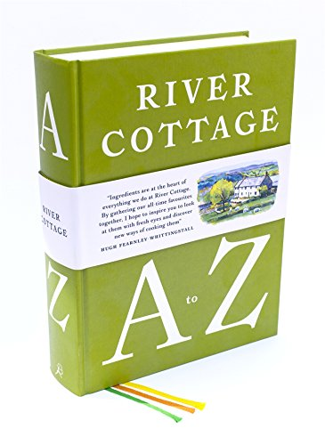 River Cottage A to Z: Our Favourite Ingredients, & How to Cook Them de Bloomsbury Publishing PLC