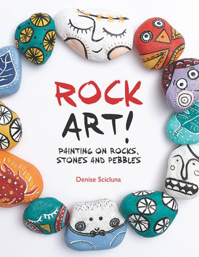 Rock Art!: Painting on Rocks, Stones and Pebbles de Search Press Ltd