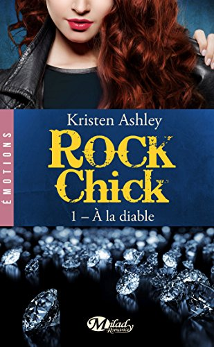 Rock Chick, Tome 1: À la diable de Milady