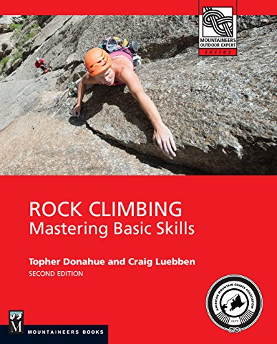 Rock Climbing: Mastering Basic Skills de Mountaineers Books