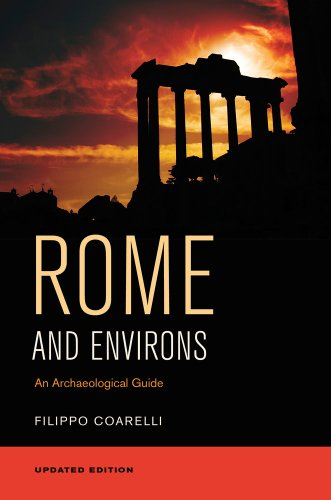Rome and Environs - An Archaeological Guide de University of California Press