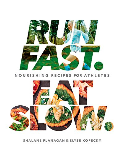 Run Fast. Eat Slow.: Nourishing Recipes for Athletes de Rodale Books