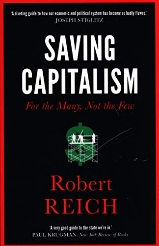 Saving Capitalism: For The Many, Not The Few de Icon Books Ltd