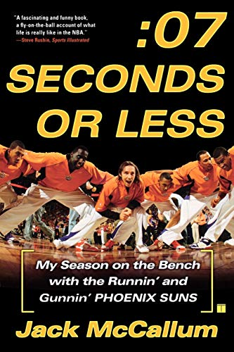 Seven Seconds or Less: My Season on the Bench with the Runnin' and Gunnin' Phoenix Suns de Touchstone