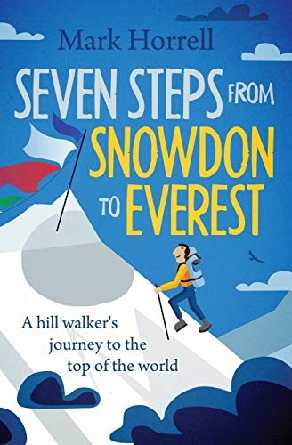 Seven Steps from Snowdon to Everest: A hill walker's journey to the top of the world de Mountain Footsteps Press