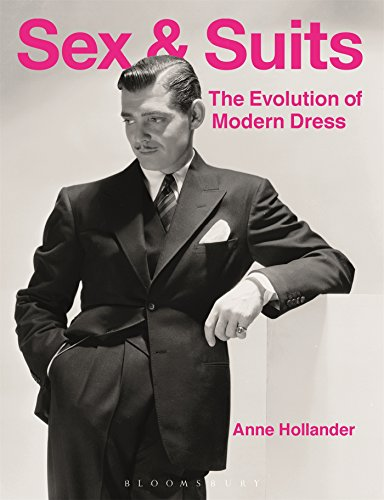 Sex and Suits: The Evolution of Modern Dress de Bloomsbury Academic