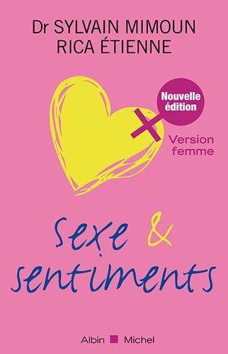 Sexe et sentiments : Version femme de Albin Michel