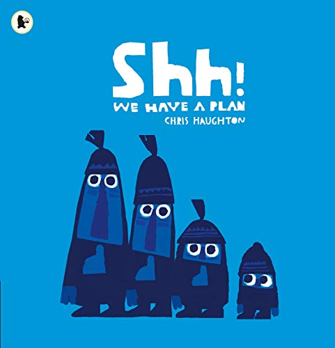 Shh! We Have a Plan. de Walker Books Ltd