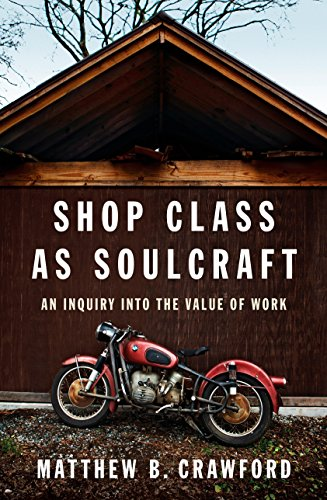 Shop Class as Soulcraft: An Inquiry Into the Value of Work de Penguin Press