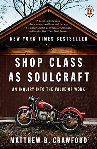 Shop Class as Soulcraft: An Inquiry into the Value of Work de Penguin Books