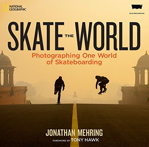 Skate the World: Photographing One World of Skateboarding de National Geographic