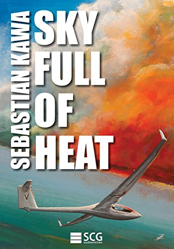 Sky Full of Heat: Passion, knowledge, experience de CreateSpace Independent Publishing Platform
