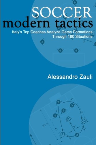 Soccer: Modern Tactics: Italy's Top Coaches Analyze Game Formations Through 180 Situations de Reedswain Incorporated