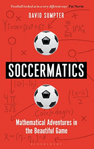 Soccermatics: Mathematical Adventures in the Beautiful Game de Bloomsbury Sigma