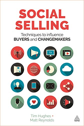 Social Selling: Techniques to Influence Buyers and Changemakers de Kogan Page Ltd