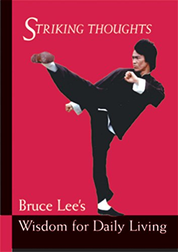 Striking Thoughts: Bruce Lee's Wisdom for Daily Living de Tuttle Publishing