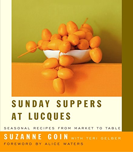 Sunday Suppers at Lucques: Seasonal Recipes from Market to Table: A Cookbook de Knopf