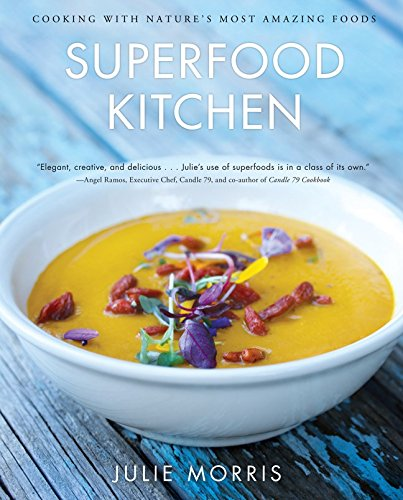 Superfood Kitchen: Cooking with Nature's Most Amazing Foods de Brand: Sterling Epicure