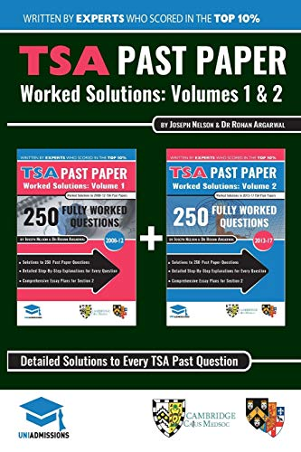 TSA Past Paper Worked Solutions: 2008 - 2016, Fully worked answers to 450+ Questions, Detailed Essay Plans, Thinking Skills Assessment Cambridge & ... TSA Past paper Question + Essay UniAdmissions de RAR Medical Services