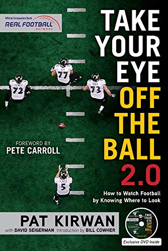 Take Your Eye Off the Ball 2.0: How to Watch Football by Knowing Where to Look de Triumph Books