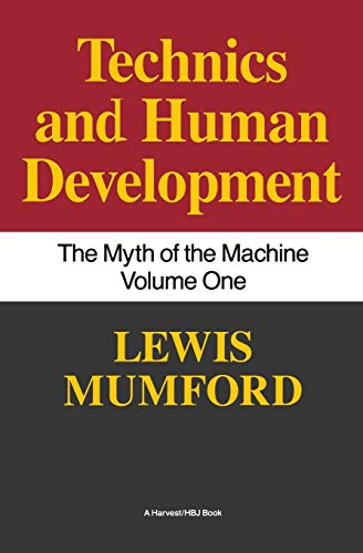 Techniques and Human Development: The Myth of the Machines de Mariner Books