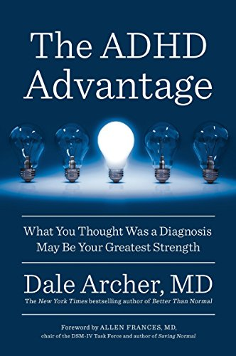 The ADHD Advantage: What You Thought Was a Diagnosis May Be Your Greatest Strength de Avery