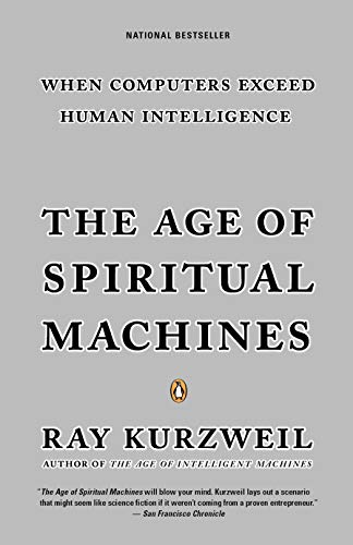 The Age of Spiritual Machines: When Computers Exceed Human Intelligence de Brand: Penguin Books