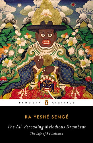 The All-Pervading Melodious Drumbeat: The Life of Ra Lotsawa de Penguin Classics