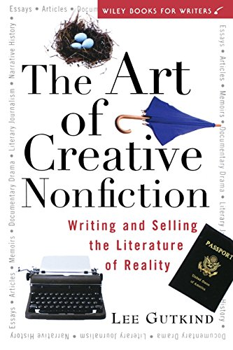 The Art of Creative Nonfiction: Writing and Selling the Literature of Reality de John Wiley & Sons