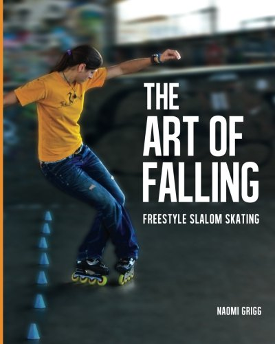The Art of Falling: Freestyle Slalom Skating de Patson Media