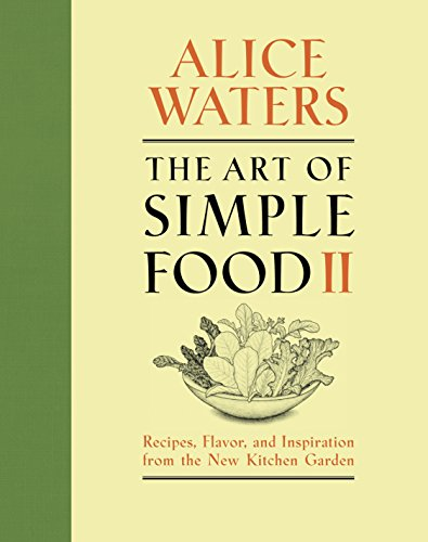 The Art of Simple Food II: Recipes, Flavor, and Inspiration from the New Kitchen Garden: A Cookbook de Clarkson Potter