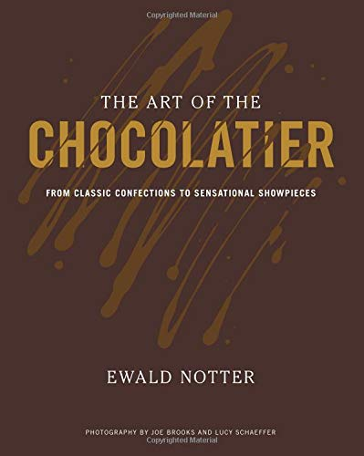 The Art of the Chocolatier: From Classic Confections to Sensational Showpieces de Brand: Wiley