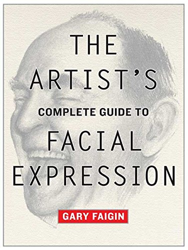 The Artist's Complete Guide to Facial Expression de Watson-Guptill