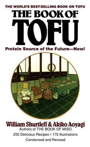 The Book of Tofu: Protein Source of the Future--Now!: A Cookbook de Ballantine Books