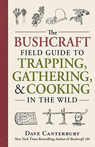The Bushcraft Field Guide to Trapping, Gathering, and Cooking in the Wild de Adams Media
