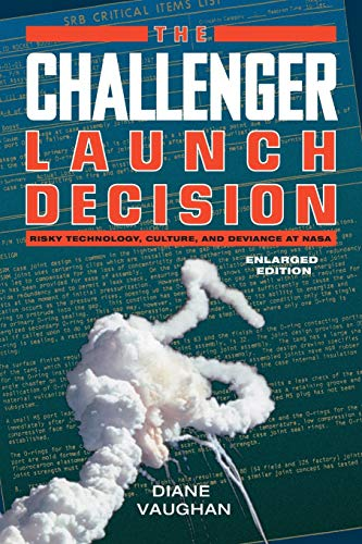 The Challenger Launch Decision - Risky Technology, Culture, and Deviance at NASA de University of Chicago Press